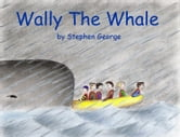 Wally The Whale ebook by Stephen George