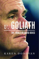 v. Goliath - The Trials of David Boies ebook by Karen Donovan