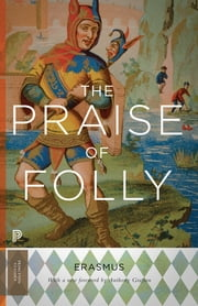 The Praise of Folly ebook by Desiderius Erasmus,Anthony Grafton