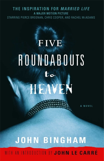 Five Roundabouts to Heaven - A Novel ebook by John Bingham