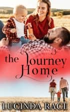 The Journey Home ebook by Lucinda Race