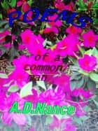 Poems of a Common Man ebook by A. D. Nance