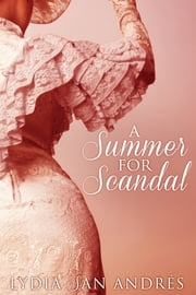 A Summer for Scandal ebook by Lydia San Andres