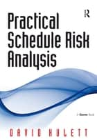 Practical Schedule Risk Analysis ebook by David Hulett