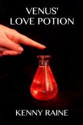 Venus' Love Potion ebook by Kenny Raine