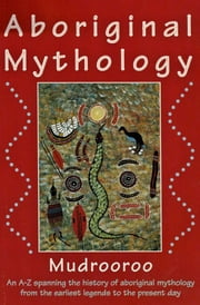 Aboriginal Mythology ebook by Mudrooroo