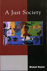 A Just Society ebook by Michael Boylan