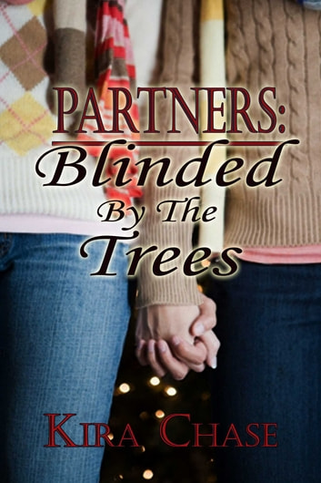 Blinded By The Trees ebook by Kira Chase