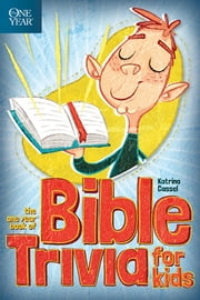 The One Year Book of Bible Trivia for Kids ebook by Katrina Cassel