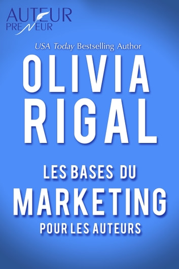 Les bases du marketing pour les auteurs eBook by Olivia Rigal