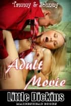Adult Movie (Tammy & Johnny) ebook by Little Dickins
