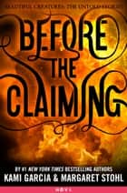 Before the Claiming ebook by Kami Garcia, Margaret Stohl