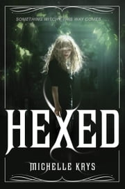 Hexed ebook by Michelle Krys