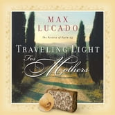 Traveling Light for Mothers ebook by Max Lucado