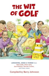 The Wit of Golf ebook by Barry Johnston
