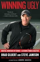Winning Ugly ebook by Brad Gilbert,Steve Jamison
