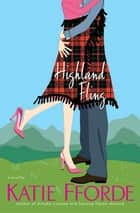 Highland Fling - A Novel ebook by Katie Fforde
