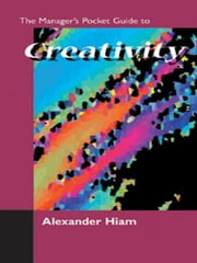 The Manager's Pocket Guide to Creativity ebook by Hiam, Alexander