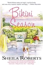 Bikini Season ebook by Sheila Roberts