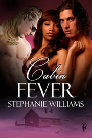 Cabin Fever ebook by Stephanie Williams