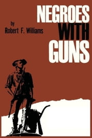 Negroes with Guns ebook by Kobo.Web.Store.Products.Fields.ContributorFieldViewModel