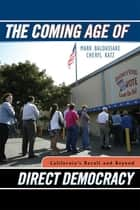 The Coming Age of Direct Democracy ebook by Mark Baldassare,Cheryl Katz