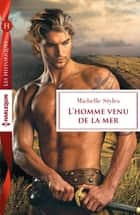 L'homme venu de la mer ebook by Michelle Styles
