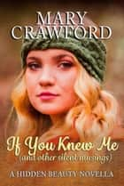 If You Knew Me - and other silent musings ebook by Mary Crawford