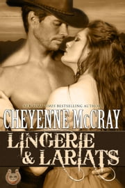 Lingerie and Lariats ebook by Cheyenne McCray