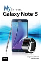 My Samsung Galaxy Note 5 ebook by Craig James Johnston,Guy Hart-Davis