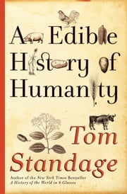 An Edible History of Humanity ebook by Tom Standage
