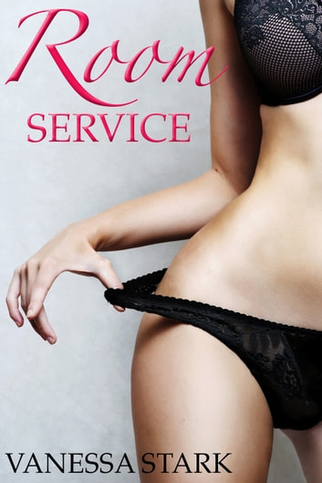 Room Service ebook by Vanessa Stark