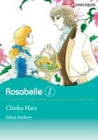Rosabelle 1 (Harlequin Comics) ebook by Sylvia Andrew,Chieko Hara