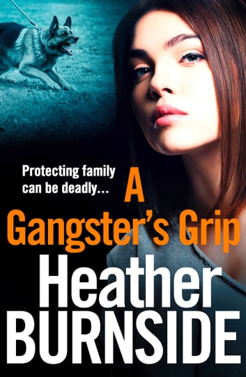 A Gangster's Grip ebook by Heather Burnside
