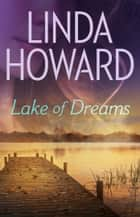 Lake of Dreams ebook by Linda Howard