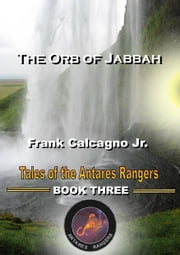 The Orb of Jabbah ebook by Frank Calcagno