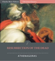 Resurrection of the Dead ebook by Athenagoras