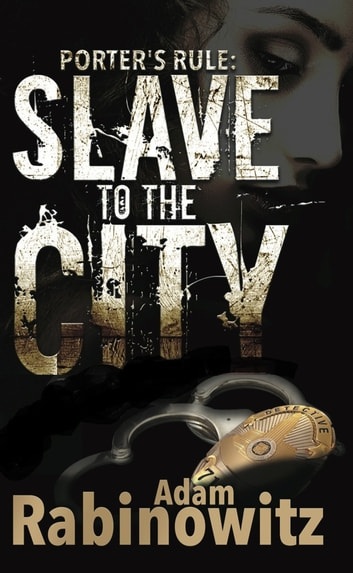 Porter's Rule: Slave to the City ebook by Adam Rabinowitz