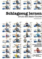 Schlagzeug lernen - Drum-Set Basic-Course ebook by Thomas Zimmermann, pro-Drum Education