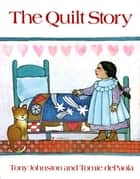 The Quilt Story ebook by Tony Johnston, Tomie dePaola