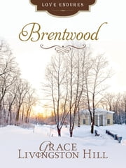 Brentwood ebook by Grace Livingston Hill