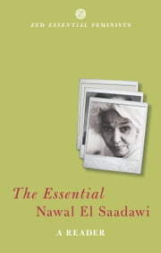 Essential Nawal El Saadawi, The - A Reader ebook by Adele Newson Horst