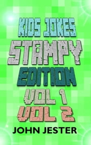 Kids Jokes: Stampy Edition Vol 1 and 2 ebook by John Jester