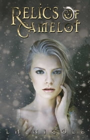 Relics of Camelot ebook by L.H. Nicole