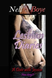 A Date with Jessica (Lesbian Diaries) ebook by Nell Boye