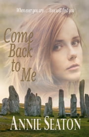 Come Back to Me ebook by Annie Seaton