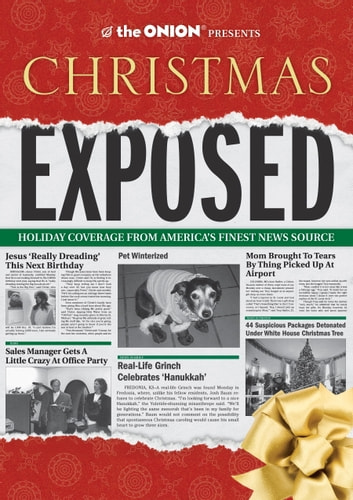 The Onion Presents: Christmas Exposed - Holiday Coverage from America's Finest News Source ebook by The Onion Staff