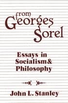 From Georges Sorel - Essays in Socialism and Philosophy ebook by Georges Sorel