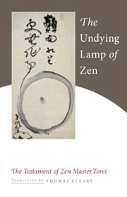 The Undying Lamp of Zen: The Testament of Zen Master Torei ebook by Zen Master Torei Enji,Thomas Cleary,Thomas Cleary