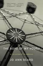 The Boys of My Youth ebook by Jo Ann Beard